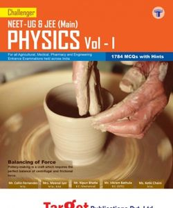 Challenger NEET - UG & JEE (Main) PHYSICS Volume - I