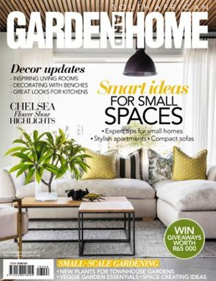 South African Garden And Home Magazine August 2018 Issue Get Your