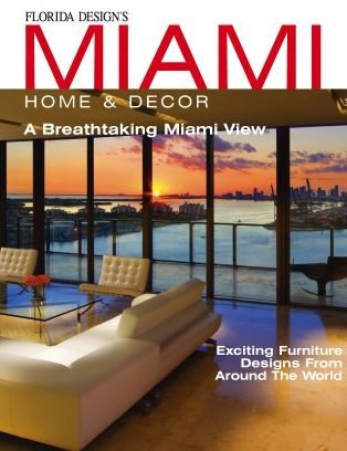 Miami Home Amp Decor Magazine Issue 9 4 Issue Get Your Digital Copy