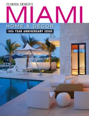 Miami Home Amp Decor Magazine Issue 10 3 Issue Get Your Digital Copy