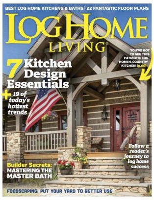 Log Home Living Magazine May 2017 Issue Get Your Digital Copy