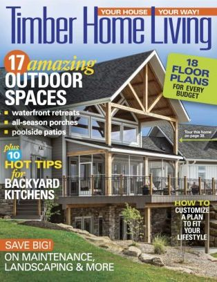 Timber Home Living Magazine July/August 2017 Issue U2013 Get Your Digital Copy