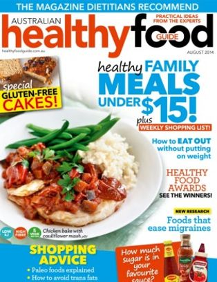 Healthy Food Guide Magazine August 2014 Issue Get Your