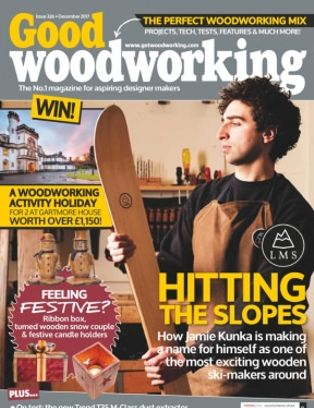 Good Woodworking Magazine December 2017 Issue Get Your Digital Copy