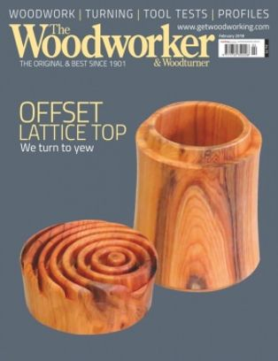 The Woodworker Magazine February 2018 Issue Get Your Digital Copy