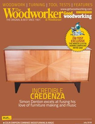 The Woodworker Magazine July 2018 Issue Get Your Digital Copy