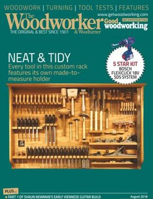 The Woodworker Magazine August 2018 Issue Get Your Digital Copy