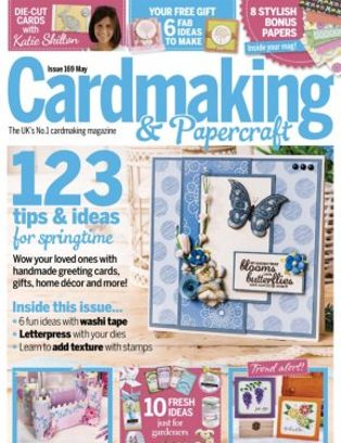 Cardmaking And Papercraft Magazine May 2017 Issue Get Your Digital