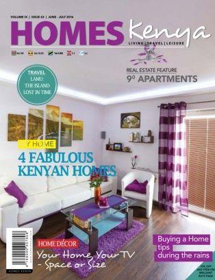 Homes Kenya Magazine June July 2016 Issue Get Your Digital Copy
