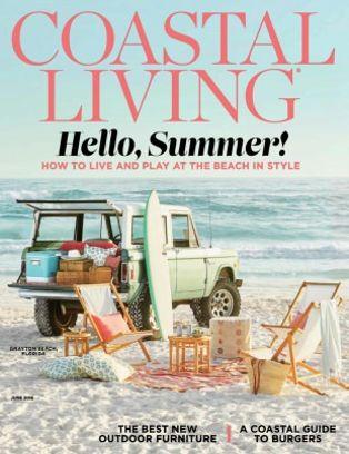 Coastal Living Magazine June 2018 Issue U2013 Get Your Digital Copy