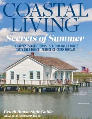Coastal Living Magazine July   August 2018 Issue U2013 Get Your Digital Copy