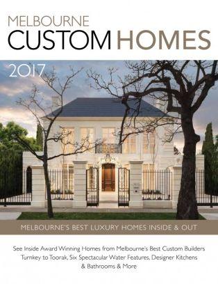 Melbourne Custom Homes Magazine   Get Your Digital Subscription
